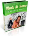 Thumbnail Work At Home For Maximum Profits  PLR